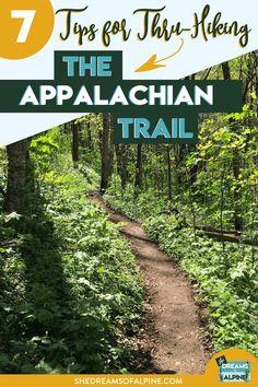 7 Tips for Thru Hiking the Appalachian Trail She Dreams Of Alpine 7 Tips Thru Hiking, Hiking Tips, Backpacking Tips, Hiking Checklist, Camping 101, Camping Gadgets, Ultralight Backpacking, Hiking Gear, Hiking Shoes