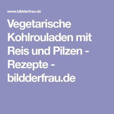 Vegetarische Kohlrouladen mit Reis und Pilzen - Rezepte - bildderfrau.de