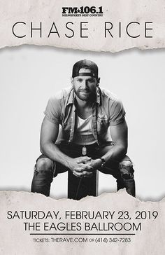FM 106.1 presents CHASE RICE  with Muscadine Bloodline  Saturday, February 23, 2019 at 8pm  The Rave/Eagles Club 2401 W. Wisconsin Avenue Milwaukee WI 53233 USA  All Ages Chase Rice, Country Concerts, Milwaukee, Eagles, Wisconsin, Rave, February, Presents, Club