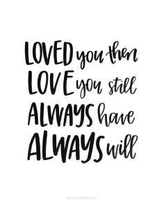 LOVE You Then LOVE You Still ALWAYS Have ALWAYS Will | ROOLEE