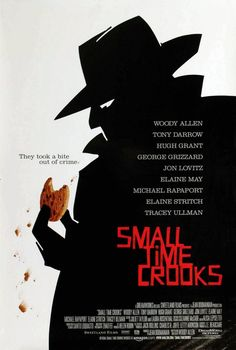 Small Time Crooks (2000) A loser of a crook and his wife strike it rich when a botched bank job's cover business becomes a spectacular success. __ <3 Loved it. V.____ Trailer https://www.youtube.com/watch?v=mtMfTRt0Etk