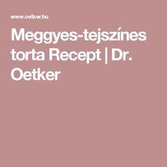 Meggyes-tejszínes torta Recept   Dr. Oetker