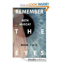 Remember The Eyes (Remember The Eyes Book One) [Kindle Edition]  Beth Muscat (Author)