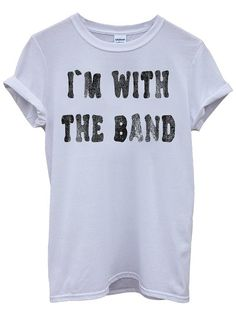 I Am With The Band Music White Weiß Men Women Damen Herren Unisex Top T-shirt -Medium