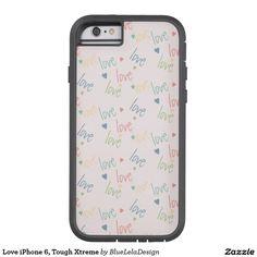 Love iPhone 6, Tough Xtreme Tough Xtreme iPhone 6 Case
