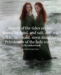 "Sea Witch: #Sea #Witches ~ ""Sisters of the tides are we, Bound by sand, and salt, and sea. Selkie, mermaid, siren daughters. Priestesses of the holy waters."" ---A. M. Galdorcraeft."