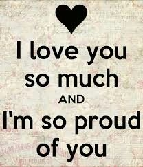 i-love-you-so-much-and-i-m-so-proud-of-you. LOVE ME♡ Wife Quotes, Husband Quotes, Daughter Quotes, Boyfriend Quotes, Mother Quotes, Qoutes, Night Love Quotes, True Love Quotes, Motivation Sentences