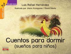 Luis Rafael Hernández.                                      Ilustrado por Jhonn Aranguren y David Dávila. Cuentos para niños. Literatura infantil.