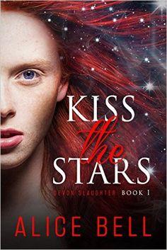 Kiss the Stars (Devon Slaughter Book 1), Alice Bell - Amazon.com