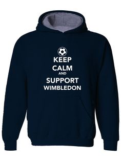 awesome KEEP CALM AND SUPPORT WIMBLEDON - Mens Hoodie, Hooded top