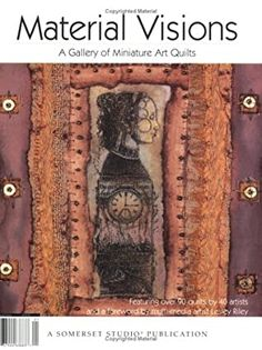 Material Visions: A Gallery of Miniature Art Quilts by Stampington and Company - Review Vision Book, Reading Art, Find Objects, Something To Do, Vintage World Maps, Arts And Crafts, Miniatures, Quilts, Gallery