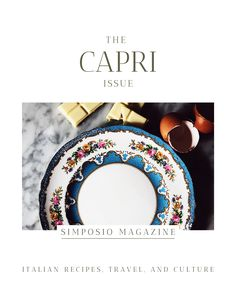 Capri food recipe. Get the Capri issue of Simposio, an Italian magazine,  and travel to Italy through pictures, stories, legends, culture, and recipes. Isle Of Capri Italy, Italian Summer, Italian Desserts, Foodie Travel, Italy Travel, Travel Around, Travel Guide, Globe, Legends