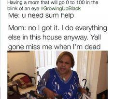 Lmfao Yesss my mama be acting like this