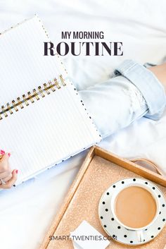 My Morning Routine | What I Do & Why | Smart Twenties