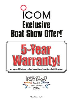 5 Year Warranty on Icom Marine VHF & AIS Products at the Southampton Boatshow 2016 - See more at:  http://icomuk.co.uk/News_Article/3508/19102/