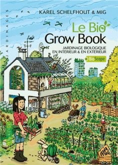 Le Bio grow book/Karel  Schelfhout, 2016 http://bu.univ-angers.fr/rechercher/description?notice=000810239