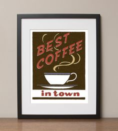 Best Coffee In Town Retro Advertising Poster by HotFishReproRetro, $22.00