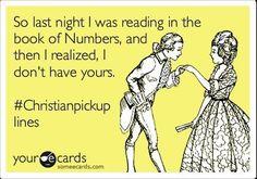 Christian pick up lines, hahaha