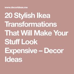 20 Stylish Ikea Transformations That Will Make Your Stuff Look Expensive – Decor Ideas