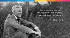 Henry Ford Citazioni Verità MettersiRimanareLavore INSIEME InizioProgressoSuccesso