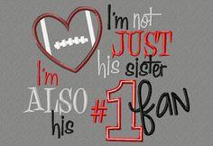 Not just his mom I'm his Fan Embroidery design, Football Mom Signed Football Shirts, Football Sister, Football Signs, Football Cheer, Football Quotes, Football Season, Football Girlfriend, Basketball Signs, Football Moms