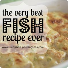 The Very Best Fish Recipe Ever!!  An Easy & Versatile Creamy Parmesan Topping that Works with Almost Any Type of Fish!!  Sooooo Good!!
