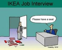 Ikea Job Interview/// Haha. If the staff can't put it together than they definitely shouldn't work there. LOL