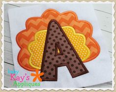 Baby Kay's Appliques - Turkey Applique Alpha 4x4, 5x7, 6x10, 8x8`, $6.00 (http://www.babykaysappliques.com/turkey-applique-alpha-4x4-5x7-6x10-8x8/)