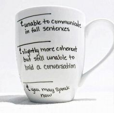 Finally! A coffee mug that truly understands what it's like to be a mom.
