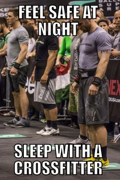 Feel safe at night. Sleep with a crossfitter.