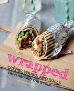 Wrapped Crepes, Wraps, and Rolls from Around the World: Gaitri Pagrach-Chandra, Keiko Oikawa: 9781566569842: Amazon.com: Books