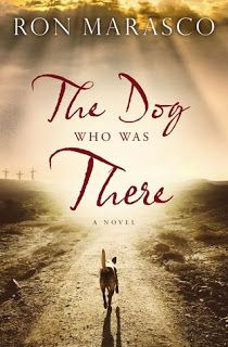 Rebel Book Reviews: The Dog Who Was There by Ron Marasco