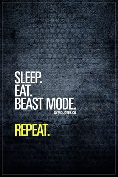 Sleep. Eat. Beast mode. Repeat. Or as we gym addicts like to call this: GYM LIFE. ;) Oh you know it's true. Sleeping. Eating. Going beast mode in the gym and then.. Repeating. Making those gains baby!! :) #gymlife #gymaddict #gymquotes #gymmotivation www.gymquotes.co for all our original gym and fitness quotes!