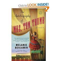 The Autobiography of Mrs. Tom Thumb: A Novel: Melanie Benjamin: 9780385344166: Amazon.com: Books