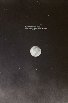 I promise one day, I'll bring you back a star. INFJ wanderings.