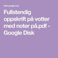 Fullstendig oppskrift på votter med noter på.pdf - Google Disk Google Drive, Diy And Crafts, Knitting, Pdf, Tricot, Breien, Weaving, Stricken, Crochet