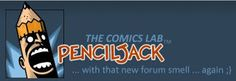 Find Forum: Penciljack.com  Link: www.penciljack.com/forum/forum.php  Category: Comics Finished Work, Comics Sketches & Works in Progress, Sequential Art, Writing, Penciljack Challenge, Proving Ground, Comic Book, Comic Analysis, Bulletin Board,     Penciljack.com Statistics Threads: 99,486                                Posts: 1,215,405                                Members: 27,356