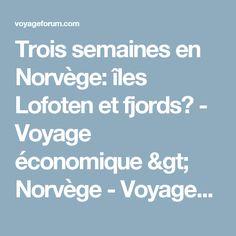 Trois semaines en Norvège: îles Lofoten et fjords? - Voyage économique > Norvège - VoyageForum.com