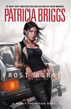 """Read """"Frost Burned"""" by Patricia Briggs available from Rakuten Kobo. Patricia Briggs """"has reached perfection""""* in this New York Times bestseller, as Mercy Thompson faces a shapeshifter's. Patricia Briggs, Fantasy Book Covers, Fantasy Books, Fantasy Art, Fantasy Series, Yasmine Galenorn, New Books, Good Books, Amazing Books"""