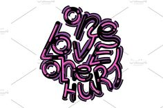 """One love one hurt"" illustration by TSAPLYA on @creativemarket #lettering #graphic #design #creative #market #typography #calligraphy #illustration #creativemarket #valentine #day #love #valentines"