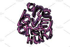 """One love one hurt"" illustration by TSAPLYA on @creativemarket #lettering #graphic #design #creative #market #typography #calligraphy #illustration #creativemarket #valentine #day #love #valentines"