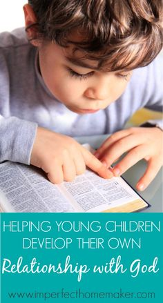 Helping Young Children Develop Their Own Relationship with God - Imperfect Homemaker