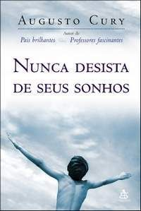 Download Nunca Desista de seus Sonhos - Augusto Cury - ePUB, mobi, pdf