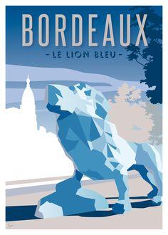 Poster Bordeaux the Blue Lion - Mikael Degoy Art Deco Artwork, Art Deco Posters, Vintage Travel Posters, Vintage Postcards, Deco Surf, Tourism Poster, Ville France, Blue Lion, Commercial Art