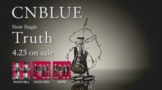 CNBLUE's 7th Japanese Single 'Truth'