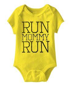 Loving this Yellow 'Run Mommy Run' Bodysuit - Infant on #zulily! #zulilyfinds