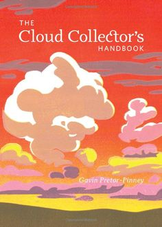 The Cloud Collector's Handbook by Gavin Pretor-Pinney: What fun! #Book #Clouds #Gavin_Pretor_Pinney
