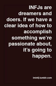 INFJs are dreamers AND doers.
