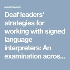 Deaf leaders' strategies for working with signed language interpreters: An examination across seven countries | Across Languages and Cultures