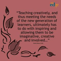 all the inspiration we have as teachers, ideals, goals and drive-  but quashed by bureaucracy and and oversight by those who aren't  teachers and have never taught or are even qualified to teach - only know what they feel they know.